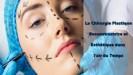La Chirurgie Plastique Reconstructrice et Esthétique dans l'air du Temps